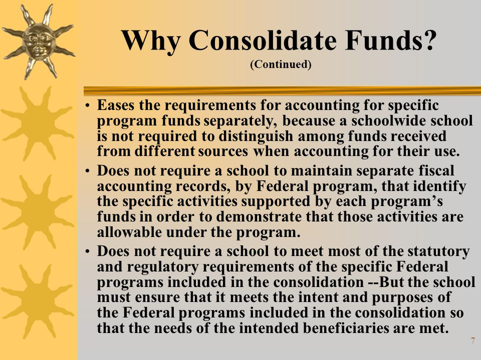 8 What does it mean to consolidate funds.