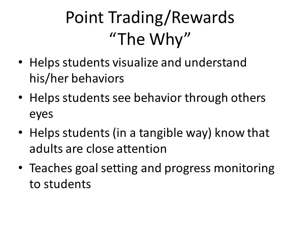 Point Trading/Rewards The How Keep it Simple Tie to SW recognition system as much as possible Consider daily vs.