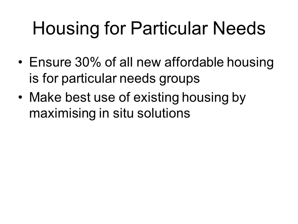 Housing for Particular Needs Disabled Housing persons Service Agreed protocol for pre allocating new affordable housing SSA pilot for Older People's teams Telecare project Review Sheltered and Very Sheltered Housing