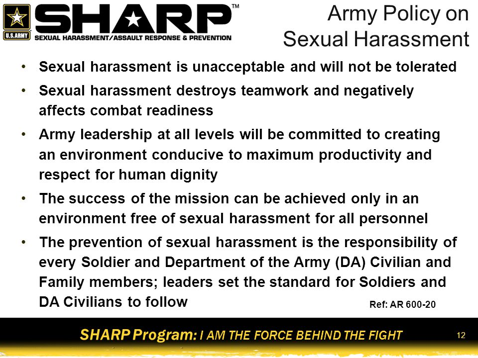 SHARP Program: I AM THE FORCE BEHIND THE FIGHT 13 Sexual Harassment Checklist Is the behavior sexual in nature.