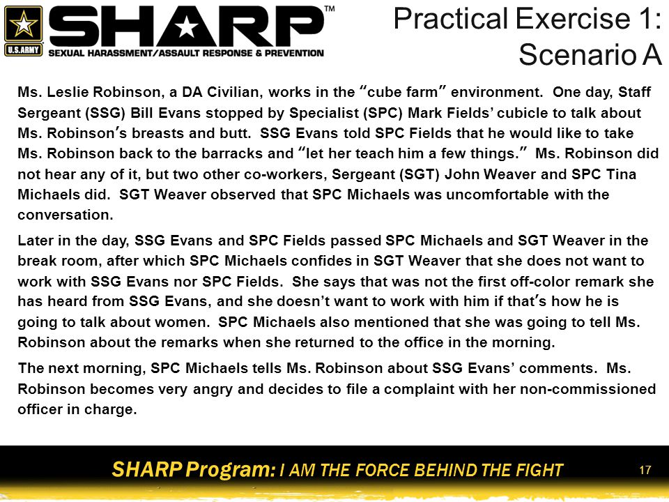 SHARP Program: I AM THE FORCE BEHIND THE FIGHT 18 Practical Exercise 1: Scenario B SPC Jonathan Williams is assigned to Bravo Company and services information technology (IT) equipment at a Forward Operating Base in Afghanistan.