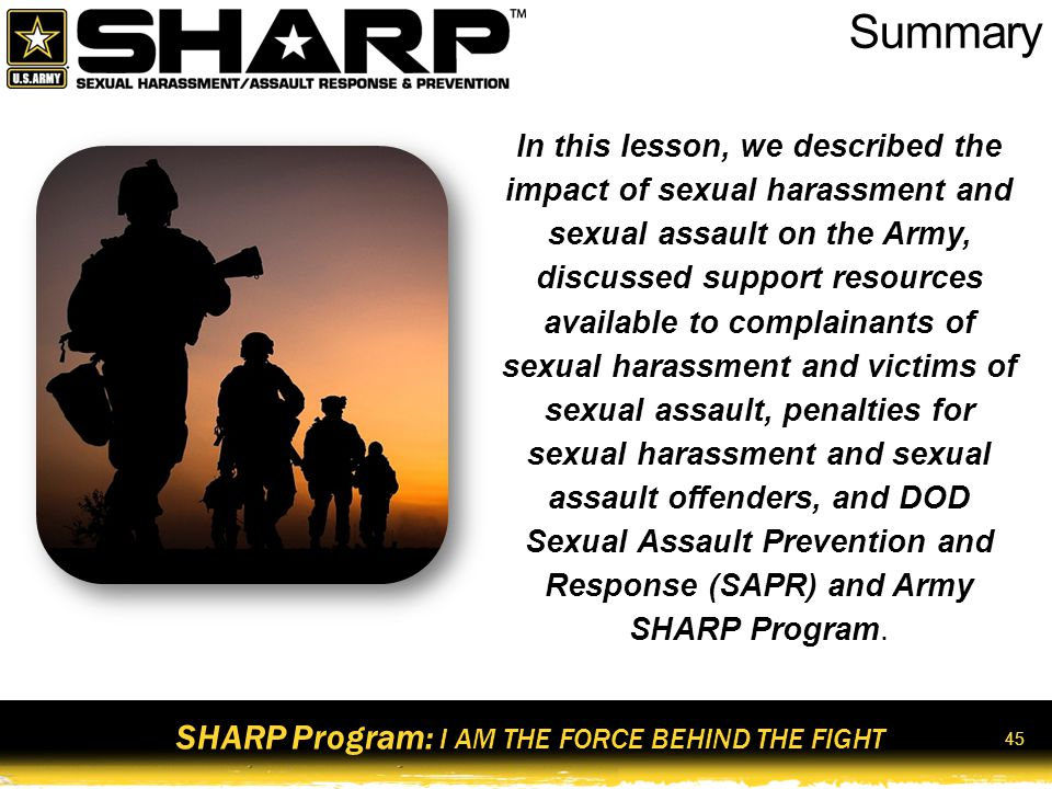SHARP Program: I AM THE FORCE BEHIND THE FIGHT Reminder : If You Need Help Installation 24/7 Helpline: Insert your # here DoD Safe Helpline: (877) 995-5247