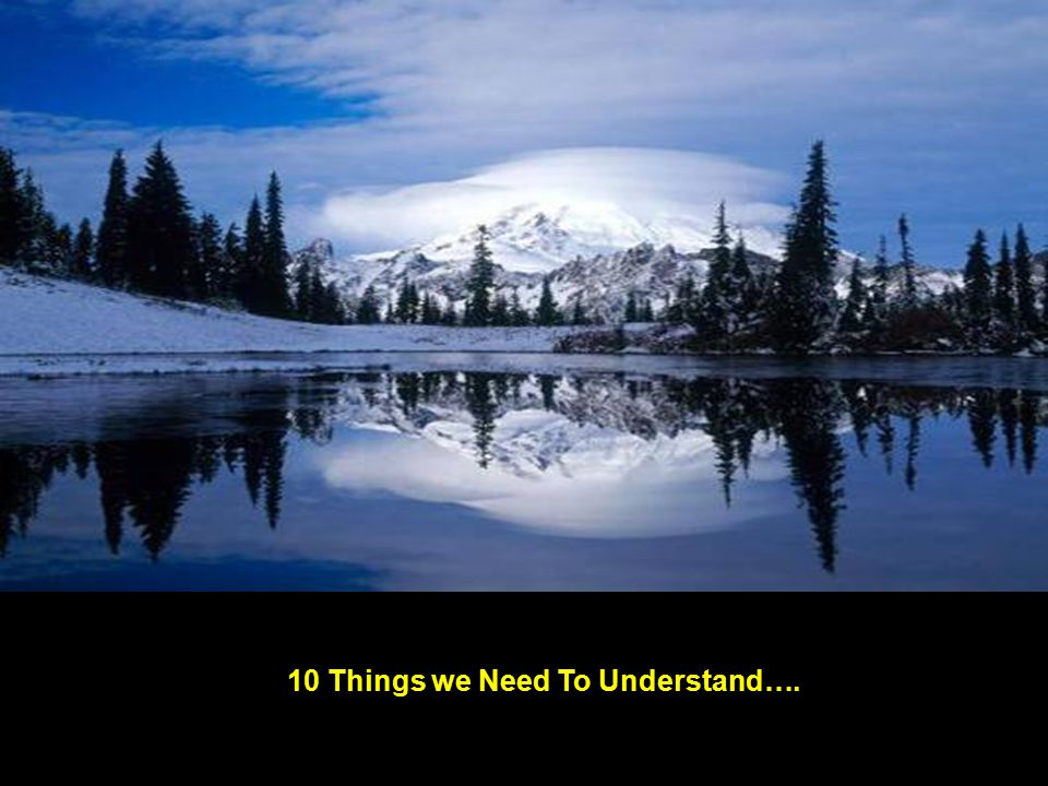 10 Things we Need To Understand….