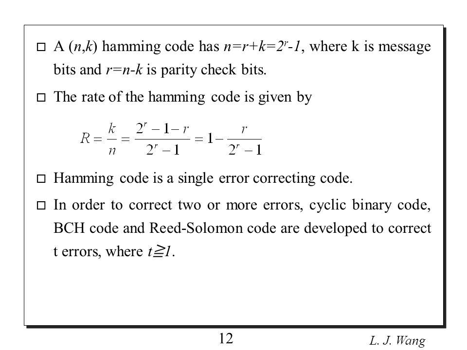 L.J. Wang 13 In GF(2 4 ), let p(x)=x 4 +x+1 be a primitive irreducible polynomial over GF(2 4 ).