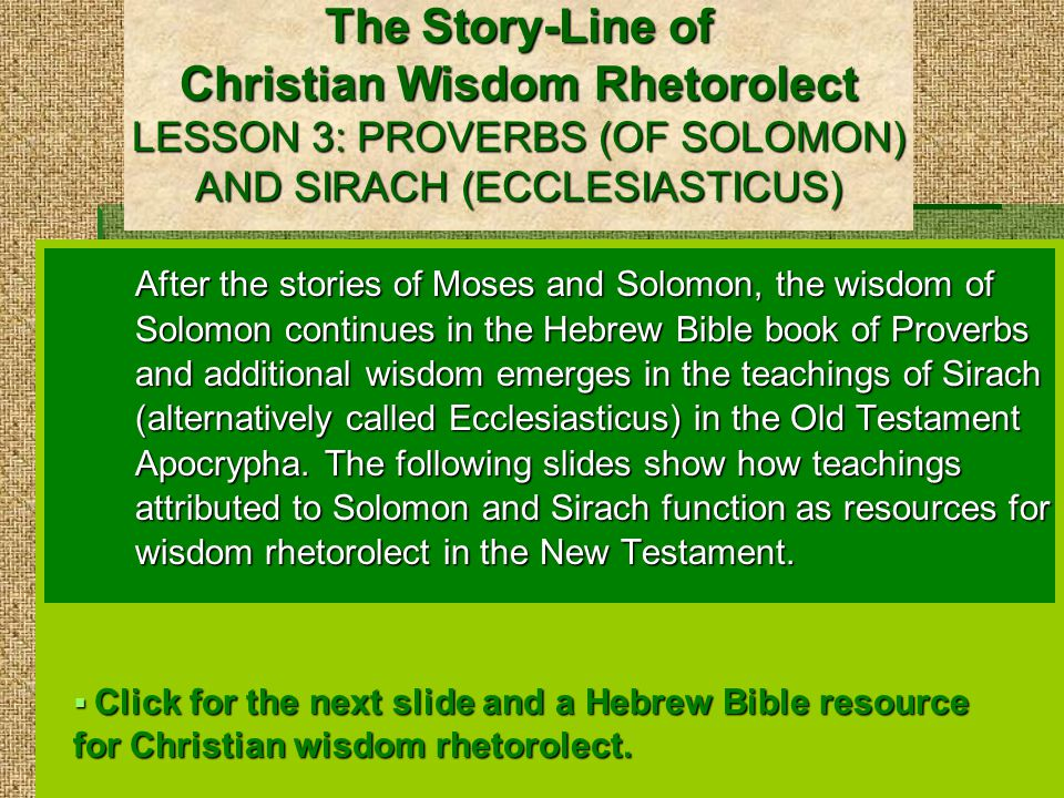 A Hebrew Bible Resource for Christian Wisdom Rhetorolect: ACCORDING TO PROVERBS GOD CREATED THE WORLD BY WISDOM Proverbs 3:19 By wisdom Adonai founded the earth.