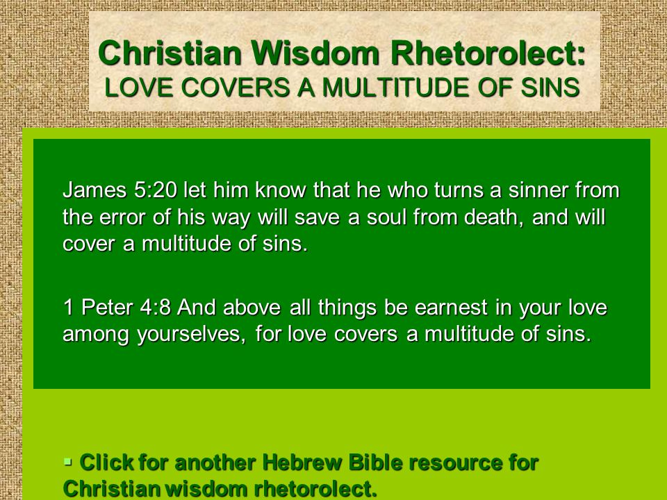 A Hebrew Bible Resource for Christian Wisdom Rhetorolect: THE RIGHTEOUS ARE REPAID ON EARTH Proverbs 11:31 Behold, the righteous shall be repaid in the earth; how much more the wicked and the sinner.