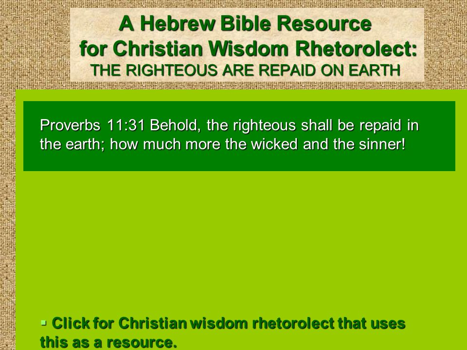Christian Wisdom Rhetorolect: IT IS HARD FOR THE RIGHTEOUS TO BE SAVED 1 Peter 4:18 If it is hard for the righteous to be saved, what will happen to the ungodly and the sinners?  Click for another Hebrew Bible resource for Christian wisdom rhetorolect.