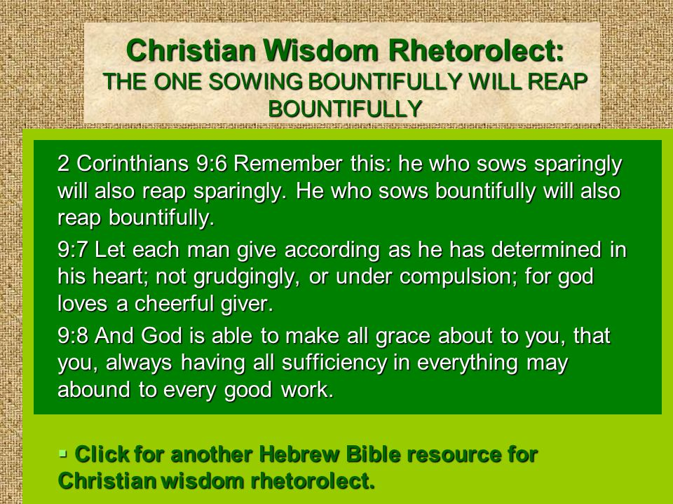 A Hebrew Bible Resource for Christian Wisdom Rhetorolect: GOD DOES NOT ACCEPT CLAIMING WE DID NOT TO KNOW Proverbs 24:12 If you say, Behold, we didn't know this ; doesn't he who weighs hearts consider it.