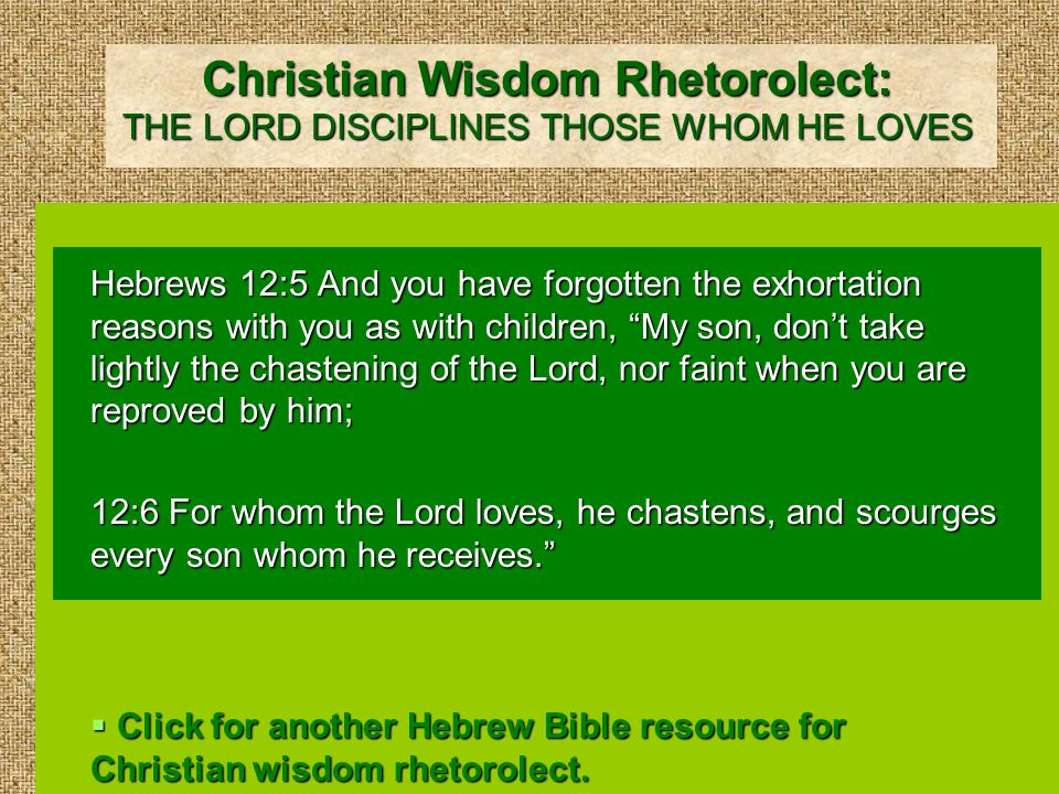 A Hebrew Bible Resource for Christian Wisdom Rhetorolect: THE LORD FAVORS THE HUMBLE Proverbs 3:34 Surely he mocks the mockers, but he gives grace to the humble.