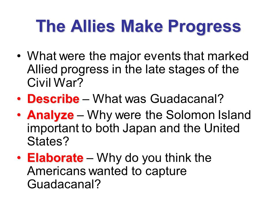 The Allies Make Progress IdentifyIdentify – What was the largest naval battle fought during the war.