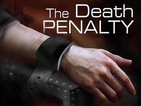 Death Penalty Capital punishment, or the death penalty, is a legal process whereby a person is put to death by the state as a punishment for a crime The.