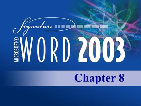 Chapter 8. Copyright 2003, Paradigm Publishing Inc. CHAPTER 8 BACKNEXTEND 8-2 LINKS TO OBJECTIVES Delete, Move, Copy, and Paste Text Delete, Move, Copy,