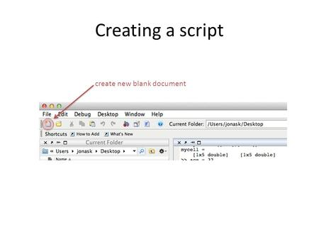 Creating a script create new blank document. Editor options Docking and undocking tabs.