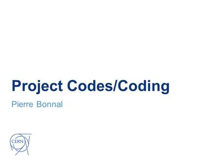 "Project Codes/Coding Pierre Bonnal. 2015-06-16Project Codes/Coding — P. Bonnal2 Three to tango Agenda ""as-is"" ""should-be"" ""to-be"""
