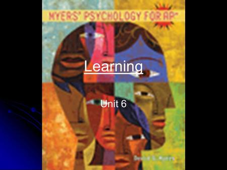 Psychology: An Introduction Charles A. Morris & Albert A. Maisto © 2005 Prentice Hall Learning Unit 6.