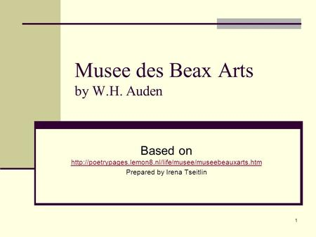 an analysis of the poem musee des beaux arts by w h auden Wh auden was born on 21st february 1907 in york  auden: poems by wh auden,  musée de beaux arts as he is in memory of w b yeats.