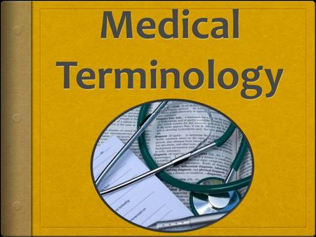 Introduction  Why do health care providers use medical terminology?  Medical terminology is a specialized language used by health care providers. 
