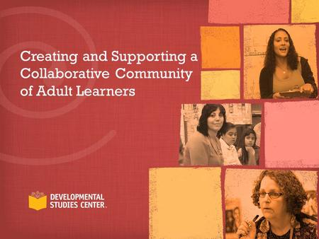 Creating and Supporting a Collaborative Community of Adult Learners.