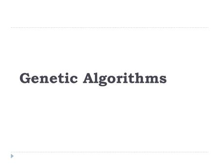 Genetic Algorithms. Solution Search in Problem Space.