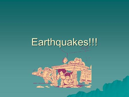 Earthquakes!!!. I. Earthquakes: vibrations of the earth's crust that is caused by the shifting of lithospheric plates.
