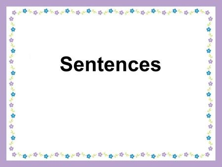 Sentences. What would you like…? Can I have some…, please? I'd like some…,please. That's my favorite. Sure, here your are.
