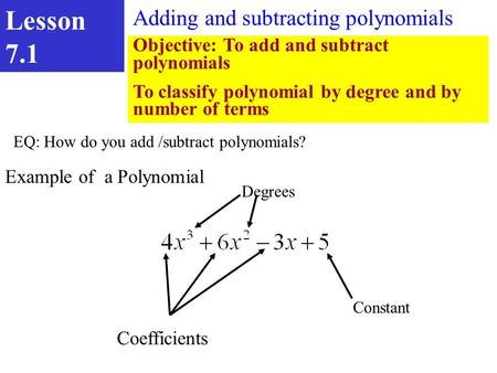 Lesson 7.1 Adding and subtracting polynomials