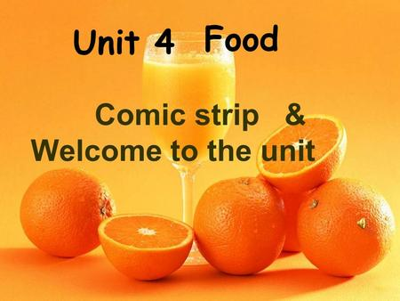 Unit 4 Comic strip & Welcome to the unit Food. mea t snack s vegetable s drink s fruits food.