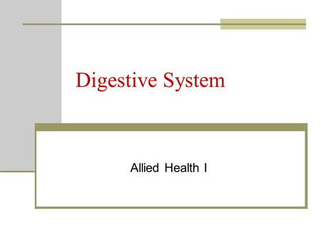 Digestive System Allied Health I. Alimentary Canal Alimentary Canal = Digestive tract or GI tract. 30 ft tube from mouth to anus. Digestion = the process.