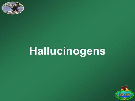 Hallucinogens. Learning Objectives Identify the different types of hallucinogens. Identify how hallucinogens effect the human body.