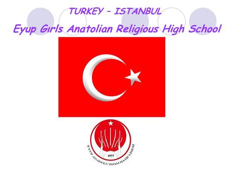 TURKEY – ISTANBUL Eyup Gırls Anatolian Religious High School.