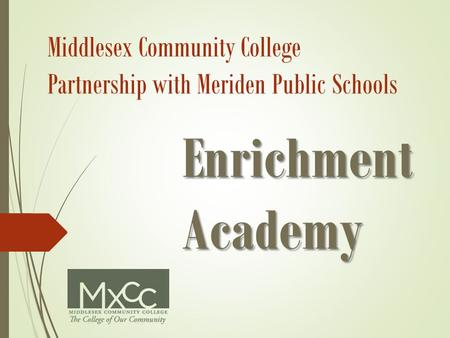 Middlesex Community College Partnership with Meriden Public Schools Enrichment Academy.