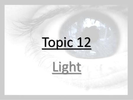 Topic 12 Light. Lesson 5: Refraction of White Light.