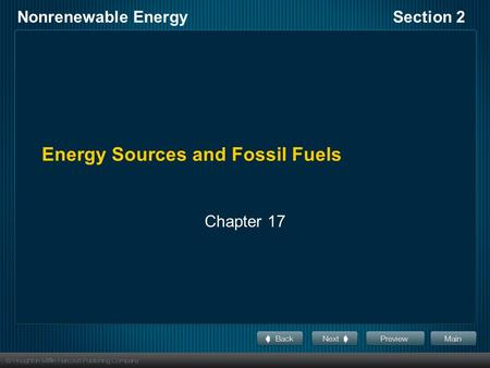Nonrenewable EnergySection 2 Energy Sources and Fossil Fuels Chapter 17.