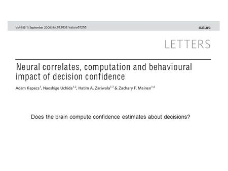 Does the brain compute confidence estimates about decisions?