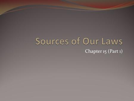 Chapter 15 (Part 1). The Purpose of Law Laws are our set of rules to allow people to live freely together. (The Social Contract) Laws are meant to prevent.