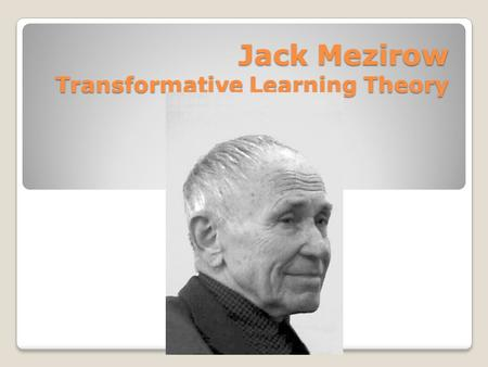 Jack Mezirow Transformative Learning Theory