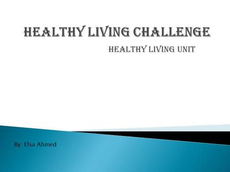 Healthy Living unit By: Elsa Ahmed. Sedentary: Someone who is sedentary is someone who spends more than needed time sitting or inactive. Calories: Calories.