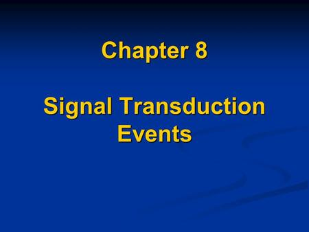 Chapter 8 Signal Transduction Events. a general process of signal transduction pathway.