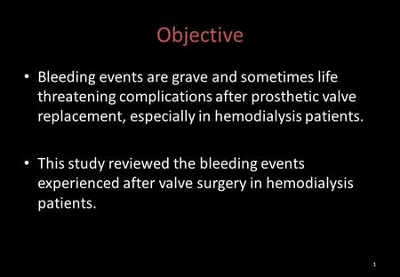 Objective Bleeding events are grave and sometimes life threatening complications after prosthetic valve replacement, especially in hemodialysis patients.