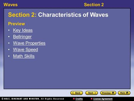 WavesSection 2 Section 2: Characteristics of Waves Preview Key Ideas Bellringer Wave Properties Wave Speed Math Skills.
