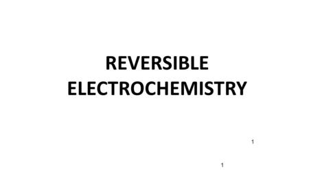 1 REVERSIBLE ELECTROCHEMISTRY 1. Voltaic Or Galvanic Cells Voltaic or Galvanic cells are electrochemical cells in which spontaneous oxidation- reduction.