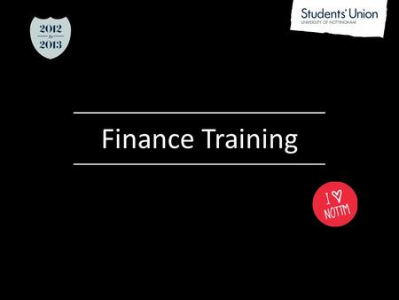 ________________ Finance Training. Your Treasurer Challenging role in a committee Gives great employability experience and transferable skills Main Responsibilities: