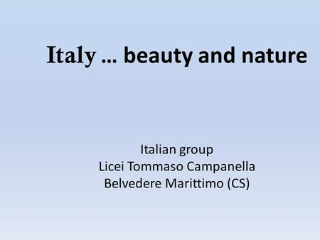 Italy … beauty and nature Italian group Licei Tommaso Campanella Belvedere Marittimo (CS)