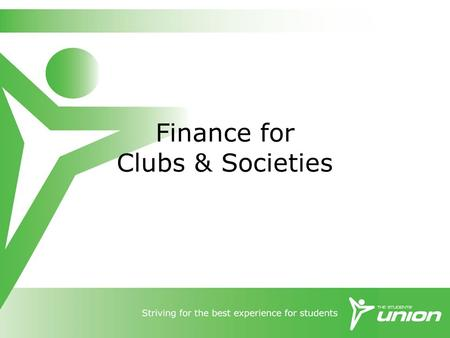 Finance for Clubs & Societies. Your Accounts We split your money into two accounts:  Sponsorship account: Core Running Costs (63)  Fundraising account.
