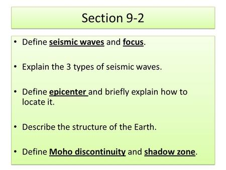 Section 9-2 Define seismic waves and focus.