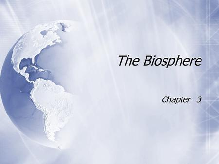 The Biosphere Chapter 3. What is Ecology? Ecology The study of the interactions among organisms and between organisms their environment.