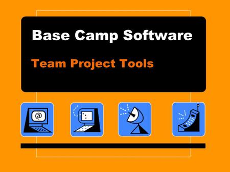 Base Camp Software Team Project Tools. BaseCamp Software Basecamp is an online project management and collaboration tool Free plan is available but does.