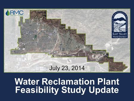Water Reclamation Plant Feasibility Study Update July 23, 2014.