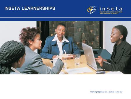 INSETA LEARNERSHIPS. 2 Background INSETA is working on an exit strategy towards completion and NSDS 2 and preparation for the QCTO and NSDS 3. The success.