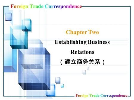 Chapter Two Establishing Business Relations (建立商务关系)